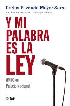 Y MI PALABRA ES LA LEY -AMLO EN PALACIO NACIONAL-