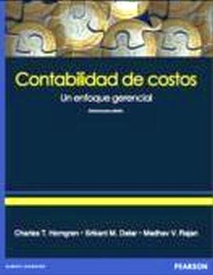 CONTABILIDAD DE COSTOS 14ED. -UN ENFOQUE GERENCIAL-