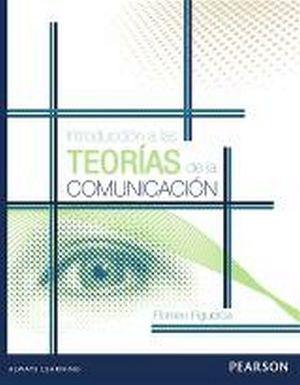 INTRODUCCION A LAS TEORIAS DE LA COMUNICACION
