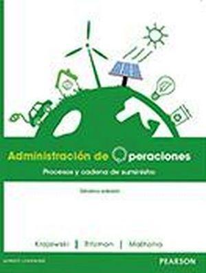 ADMINISTRACION DE OPERACIONES 10ED. -PROCESOS Y CADENA DE SUMIN.-