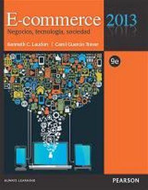 E-COMMERCE 2013: NEGOCIOS TECNOLOGIA SOCIEDAD 9ED.