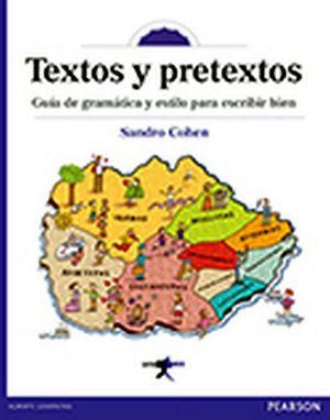 TEXTOS Y PRETEXTOS GUIA DE GRAMATICA Y ESTILO PARA ESCRIBIR