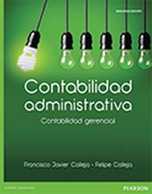 CONTABILIDAD ADMINISTRATIVA 2ED. -CONTABILIDAD GERENCIAL-