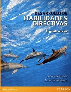 DESARROLLO DE HABILIDADES DIRECTIVAS 2ED.