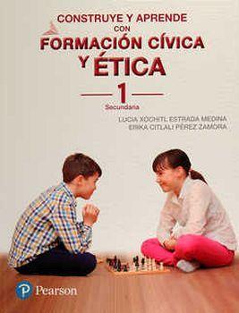 CONSTRUYE Y APRENDE CON FORMACION CIVICA Y ETICA