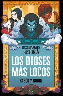 DESTRIPANDO LA HISTORIA 3 -LOS DIOSES MAS LOCOS- (JUV.)