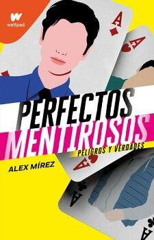 PERFECTOS MENTIROSOS 2 -PELIGROS Y VERDADES- (WATTPAD)