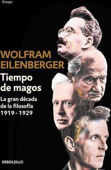 TIEMPO DE MAGOS -LA GRAN DÉCADA DE LA FILOSOFÍA- (DEBOLSILLO)
