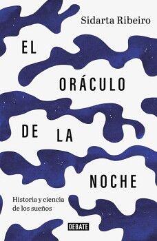 ORÁCULO DE LA NOCHE, EL  -HISTORIA Y CIENCIA DE LOS SUEÑOS-