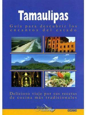TAMAULIPAS       -GUIA PARA DESCUBRIR LOS ENCANTOS DEL ESTA