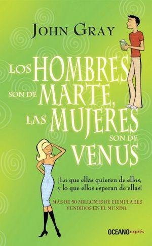 HOMBRES SON DE MARTE, LAS MUJERES SON DE VENUS (EXPRES)