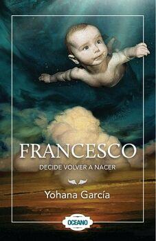 FRANCESCO (2) -DECIDE VOLVER A NACER-