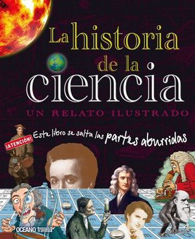 HISTORIA DE LA CIENCIA, LA -UN RELATO ILUSTRADO-