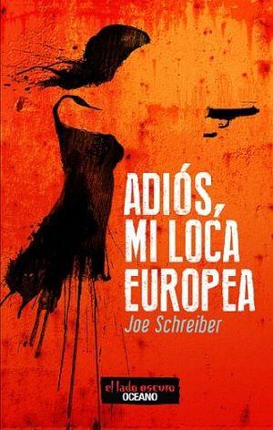 ADIOS, MI LOCA EUROPEA