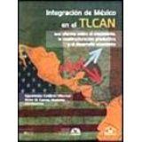 INTEGRACION DE MEXICO EN EL TLCAN