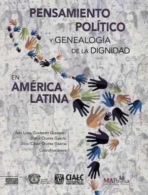PENSAMIENTO POLITICO Y GENEALOGIA DE LA DIGNIDAD EN AMERICA LATIN