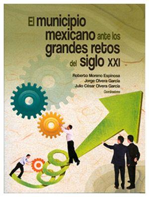 MUNICIPIO MEXICANO ANTE LOS GRANDES RETOS DEL SIGLO XXI, EL