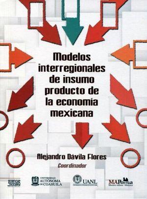 MODELOS INTERREGIONALES DE INSUMO PRODUCTO DE LA ECONOMIA MEXICAN