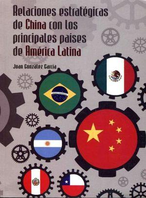 RELACIONES ESTRATEGICAS DE CHINA CON LOS PRINC.PAISES DE AMERICA
