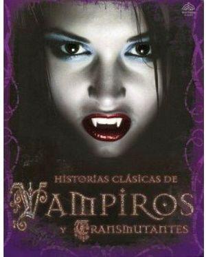 HISTORIAS CLASICAS DE VAMPIROS Y TRANSMUTANTES
