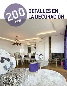 200 TIPS -DETALLES EN LA DECORACION-