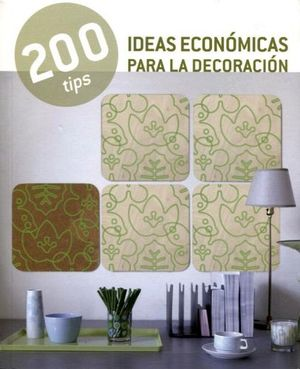 200 TIPS -IDEAS ECONOMICAS PARA LA DECORACION-