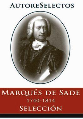 MARQUES DE SADE 1740-1814
