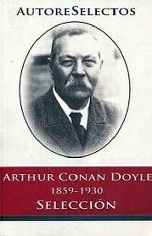 ARTHUR CONAN DOYLE (AUTORES SELECTOS)