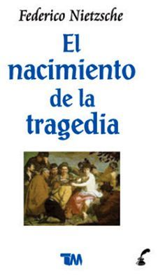 NACIMIENTO DE LA TRAGEDIA, EL