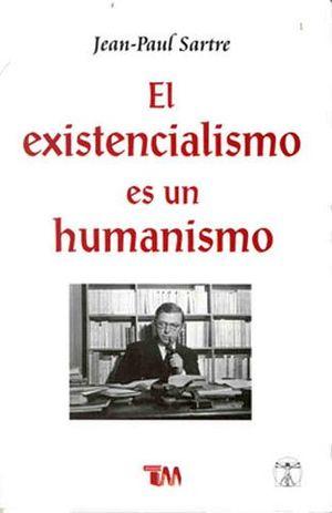 EXISTENCIALISMO ES UN HUMANISMO, EL