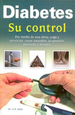 DIABETES SU CONTROL -POR MEDIO DE UNA DIETA, YOGA Y EJERCICIOS-