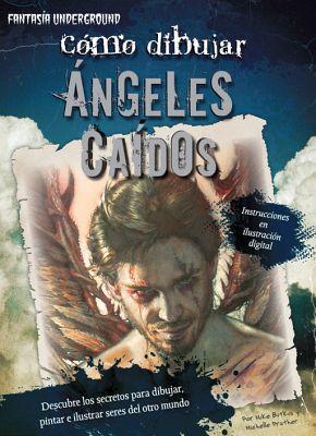 COMO DIBUJAR ANGELES CAIDOS -FANTASIA UNDERGROUND-