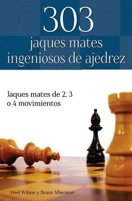 303 JAQUES MATES INGENIOSOS DE AJEDREZ