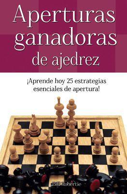 APERTURAS GANADORAS DE AJEDREZ