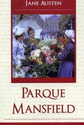 PARQUE MANSFIELD  (COL.GRANDES NOVELAS)