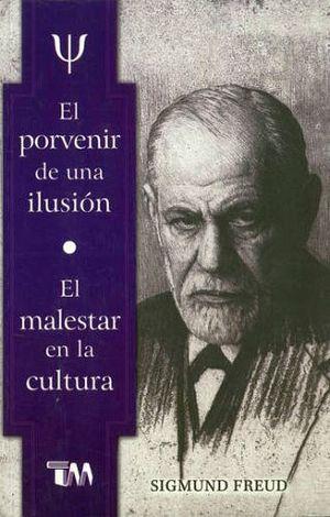 PORVENIR DE UNA ILUSION, EL/EL MALESTAR EN LA CULTURA
