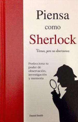 PIENSA COMO SHERLOCK        -COL. DTP/EMPASTADO-