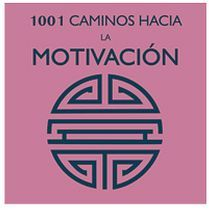 1001 CAMINOS HACIA LA MOTIVACION (EMP.)
