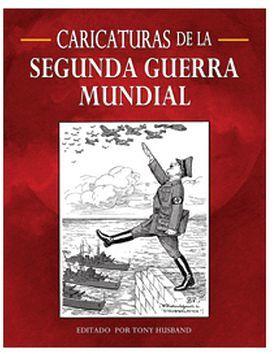 CARICATURAS DE LA SEGUNDA GUERRA MUNDIAL