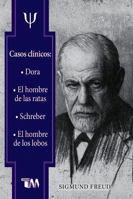 CASOS CLINICOS: DORA/HOMBRE DE LAS RATAS/SCHREBER/HOMBRE DE LOBOS