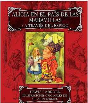 ALICIA EN EL PAÍS DE LAS MARAVILLAS Y A TRAVÉS (EMPASTADO)