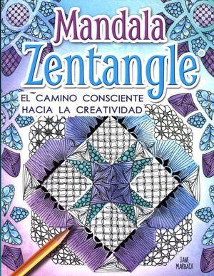 MANDALA ZENTANGLE -EL CAMINO CONSCIENTE HACIA LA CREATIVIDAD-