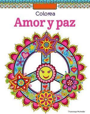 COLOREA AMOR Y PAZ (COL.MANDALAS)