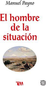 HOMBRE DE LA SITUACION, EL