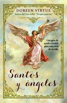 SANTOS Y ANGELES -UNA GUIA DE AYUDA CELESTIAL P/CADA AREA DE TU V