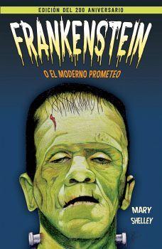 FRANKENSTEIN O EL MODERNO PROMETEO -ED.200 ANIVERSARIO-