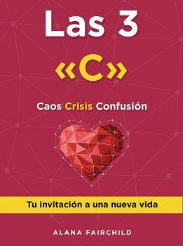 3 C, LAS -CAOS, CRISIS, CONFUSION-