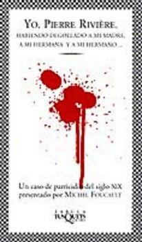 YO, PIERRE RIVIERE (HABIENDO DEGOLLADO A MI MADRE) (COL. FABULA)