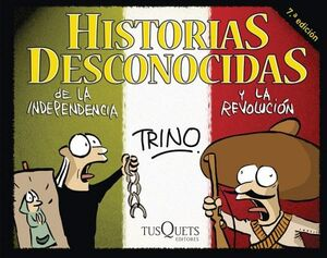 HISTORIAS DESCONOCIDAS DE LA INDEPENDENCIA Y LA REVOLUCION