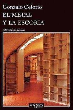 METAL Y LA ESCORIA, EL                    (COL.ANDANZAS)
